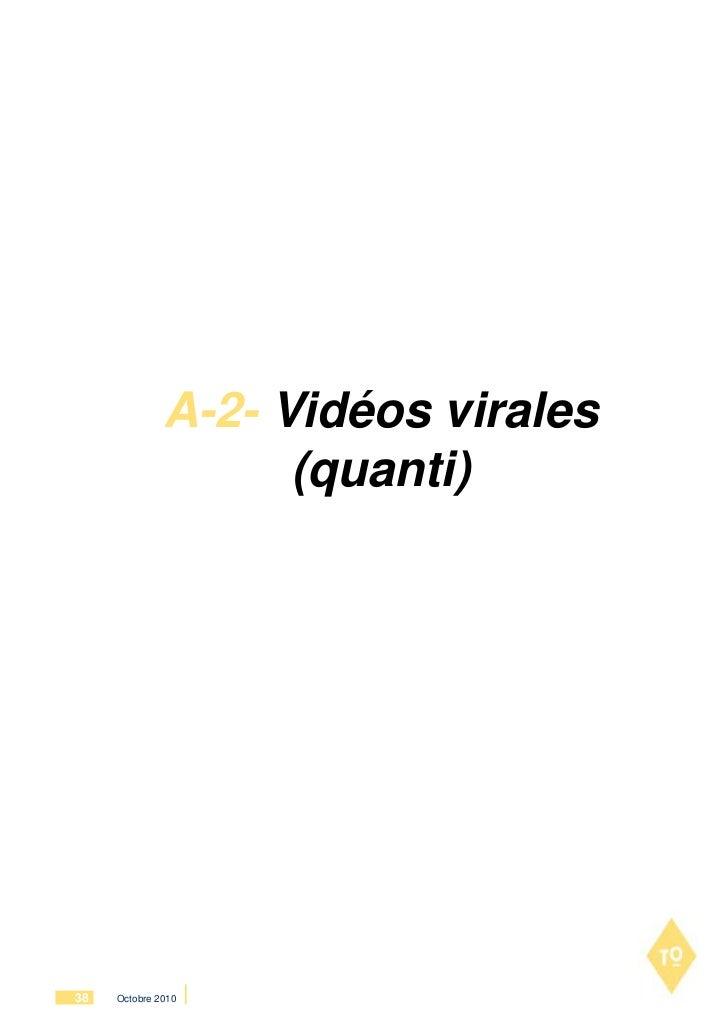 A-2- Vidéos virales                    (quanti)38   Octobre 2010
