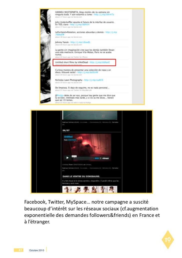 Facebook, Twitter, MySpace… notre campagne a suscité     beaucoup d'intérêt sur les réseaux sociaux (cf.augmentation     e...