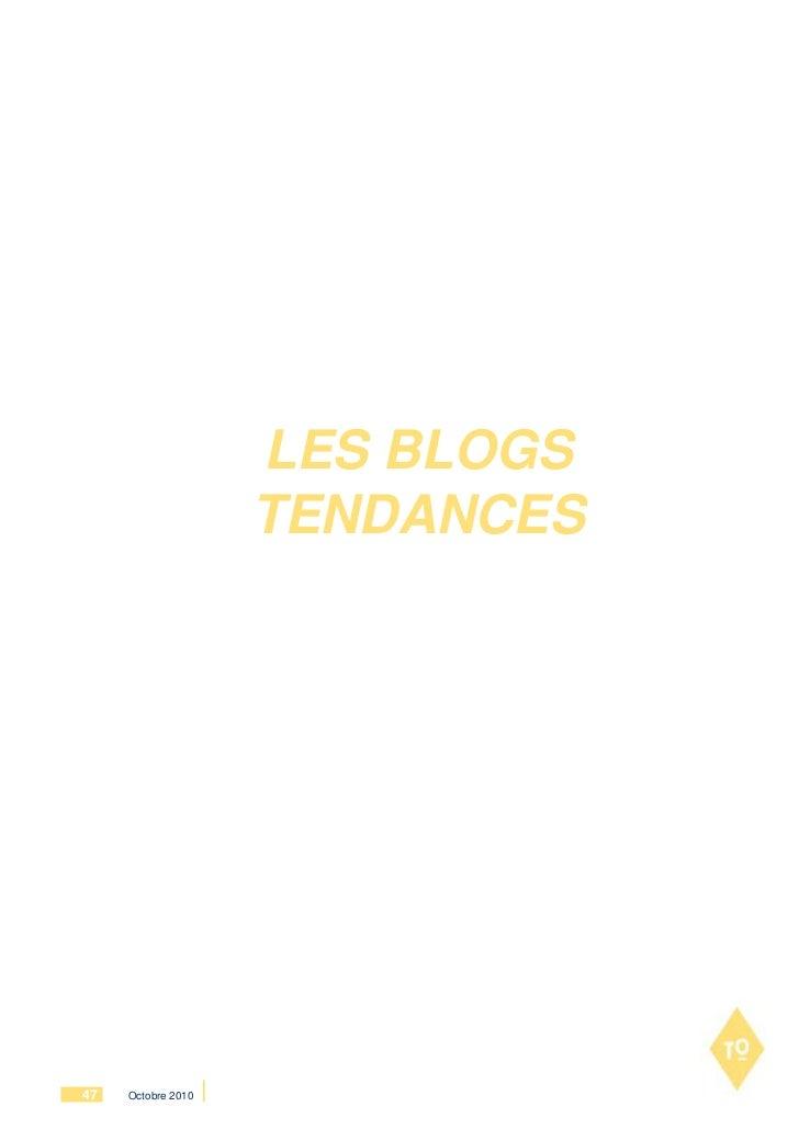 LES BLOGS                    TENDANCES47   Octobre 2010