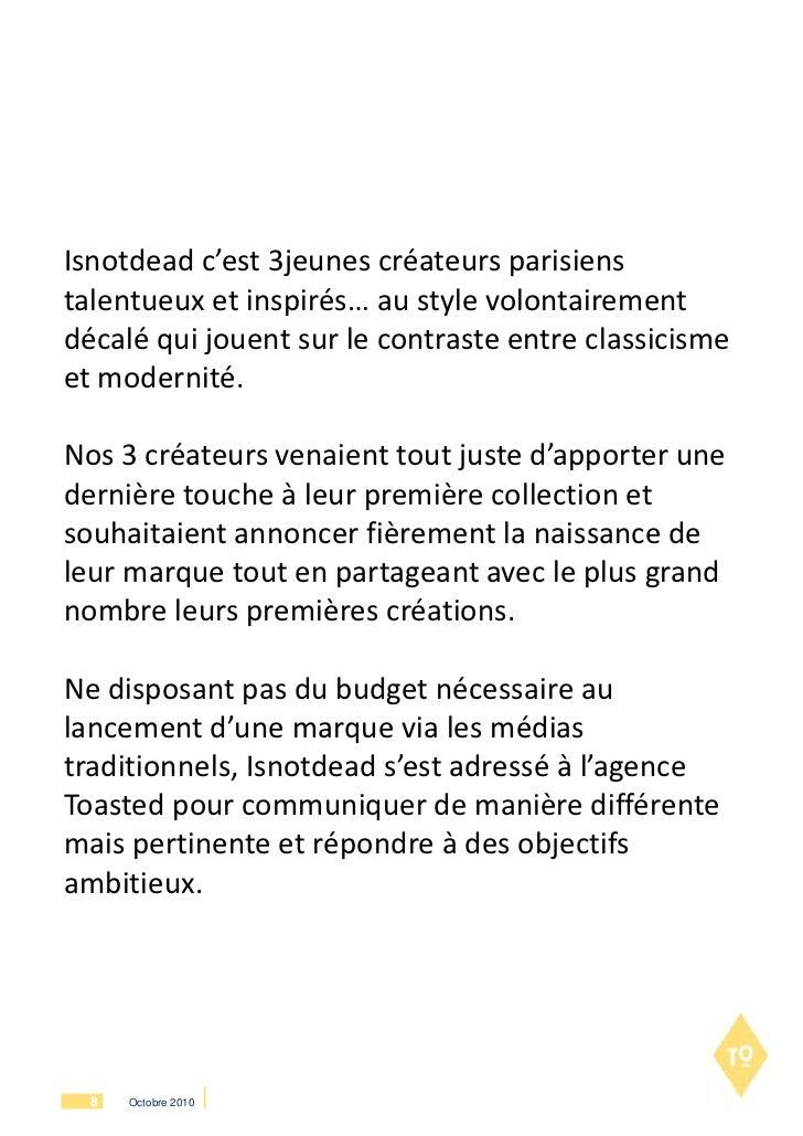 Isnotdead c'est 3jeunes créateurs parisienstalentueux et inspirés… au style volontairementdécalé qui jouent sur le contras...