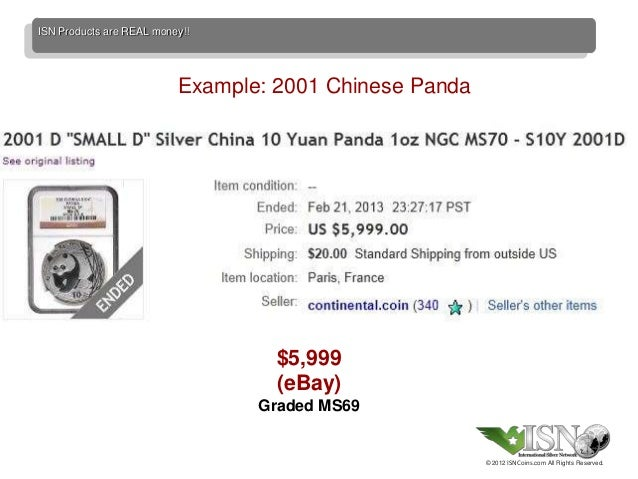 ISN Products are REAL money!!                          Example: 2001 Chinese Panda                                   $5,99...