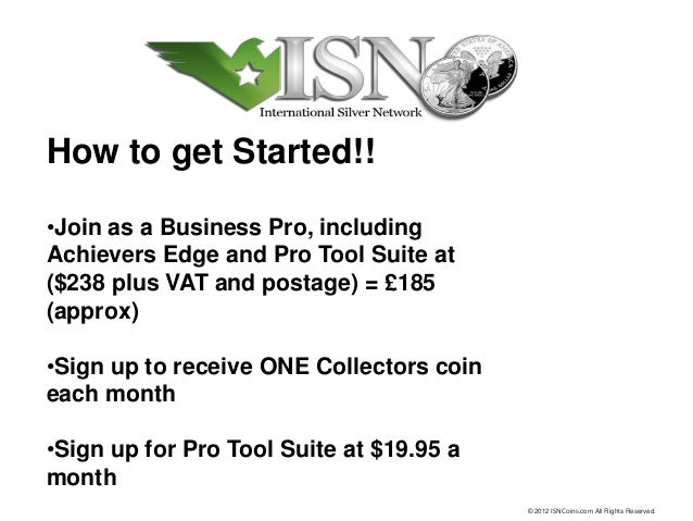 How to get Started!!•Join as a Business Pro, includingAchievers Edge and Pro Tool Suite at($238 plus VAT and postage) = £1...