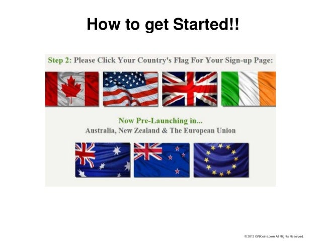 How to get Started!!                       © 2012 ISNCoins.com All Rights Reserved.