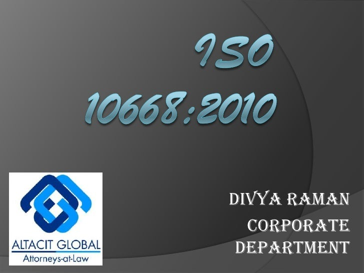 ISO 10668:2010<br />Divya Raman<br />Corporate Department<br />