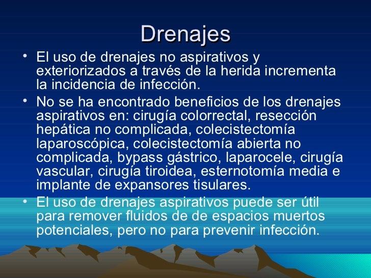 Drenajes• El uso de drenajes no aspirativos y  exteriorizados a través de la herida incrementa  la incidencia de infección...