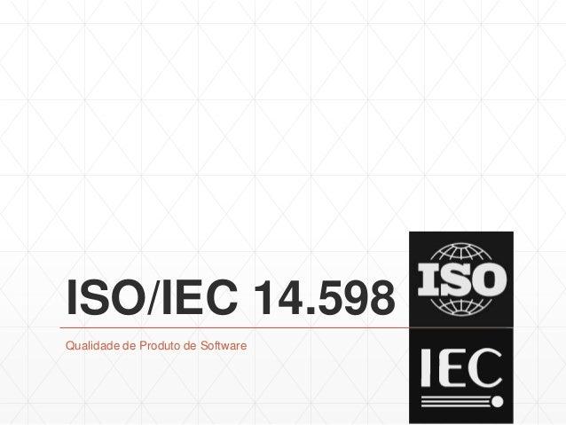 ISO/IEC 14.598Qualidade de Produto de Software