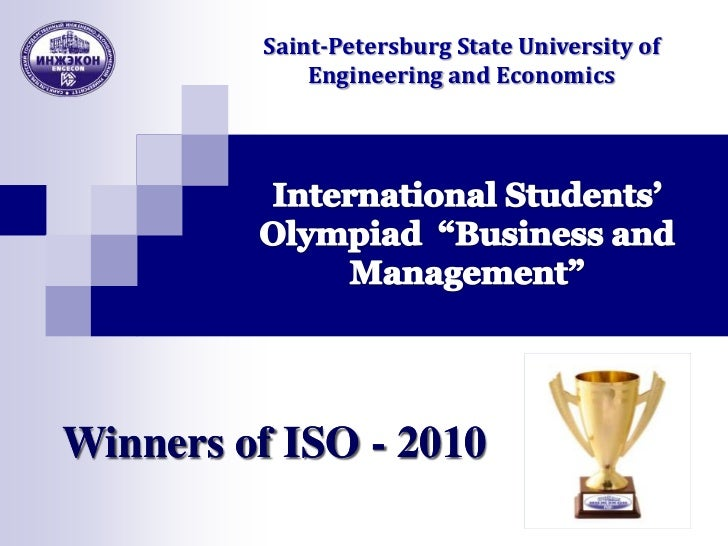 "Saint-Petersburg State University of Engineering and Economics<br />International Students' Olympiad  ""Business and Manage..."