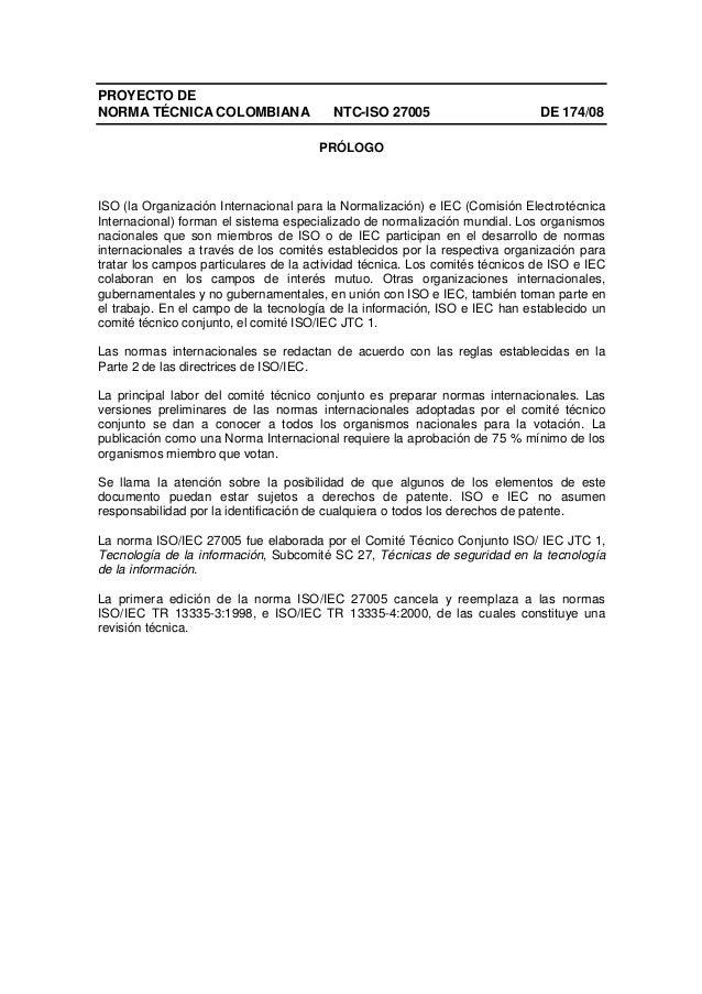 PROYECTO DE NORMA TÉCNICA COLOMBIANA NTC-ISO 27005 DE 174/08 PRÓLOGO ISO (la Organización Internacional para la Normalizac...