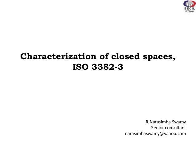 Characterization of closed spaces, ISO 3382-3 R.Narasimha Swamy Senior consultant narasimhaswamy@yahoo.com