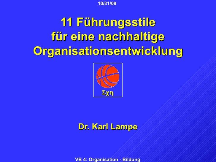 11 Führungsstile für eine nachhaltige Organisationsentwicklung Dr. Karl Lampe