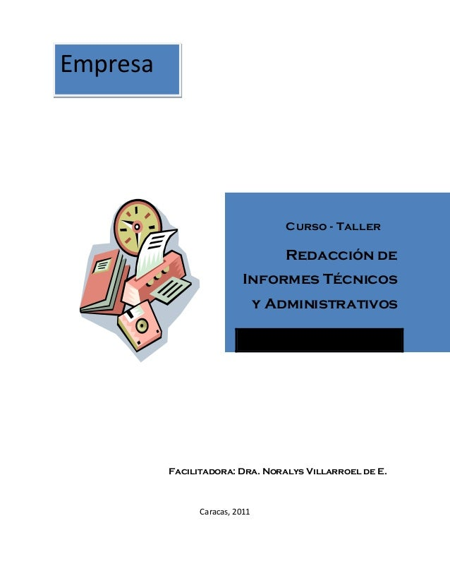 Facilitadora: Dra. Noralys Villarroel de E. Caracas, 2011 Curso - Taller Redacción de Informes Técnicos y Administrativos ...