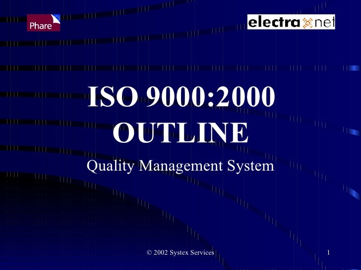 ISO 9000:2000 OUTLINE Quality Management System