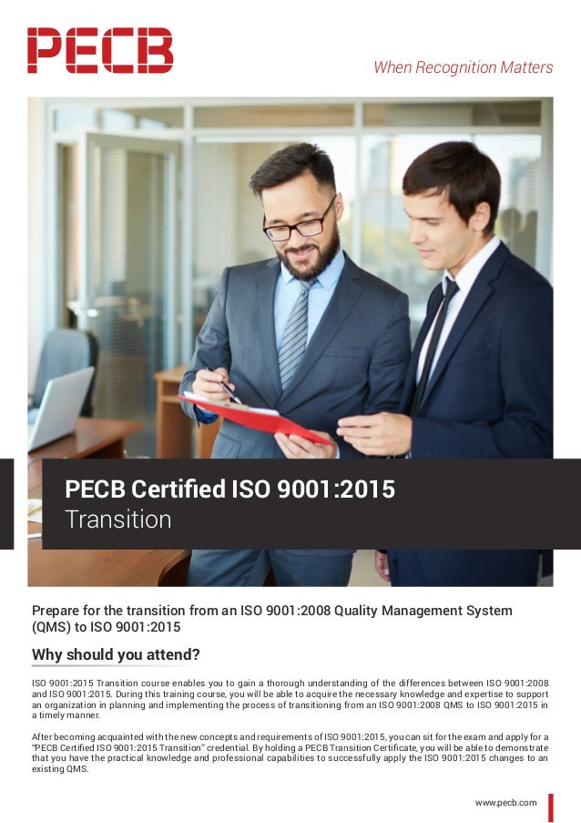 When Recognition Matters www.pecb.com Prepare for the transition from an ISO 9001:2008 Quality Management System (QMS) to ...