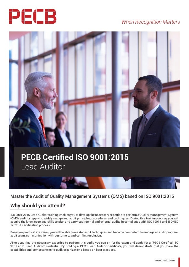 When Recognition Matters Master the Audit of Quality Management Systems (QMS) based on ISO 9001:2015 Why should you attend...