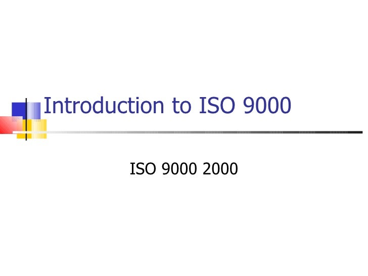 Introduction to ISO 9000        ISO 9000 2000
