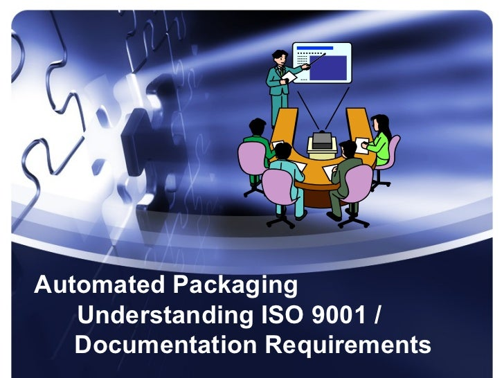 Automated Packaging   Understanding ISO 9001 /   Documentation Requirements