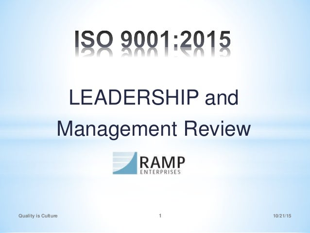 LEADERSHIP and Management Review Quality is Culture 1 10/21/15