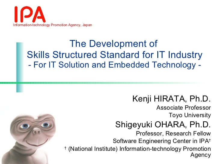 The Development of  Skills Structured Standard for IT Industry - For IT Solution and Embedded Technology - Kenji HIRATA, P...