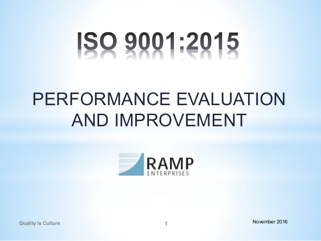 PERFORMANCE EVALUATION AND IMPROVEMENT Quality is Culture 1 November 2016