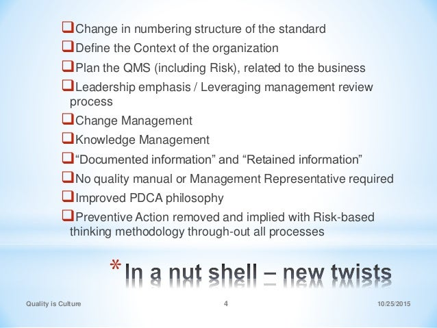 * Change in numbering structure of the standard Define the Context of the organization Plan the QMS (including Risk), r...