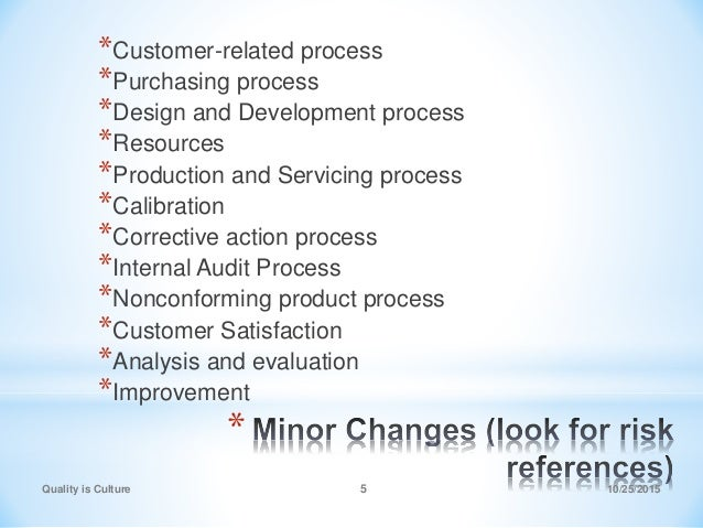 * *Customer-related process *Purchasing process *Design and Development process *Resources *Production and Servicing proce...