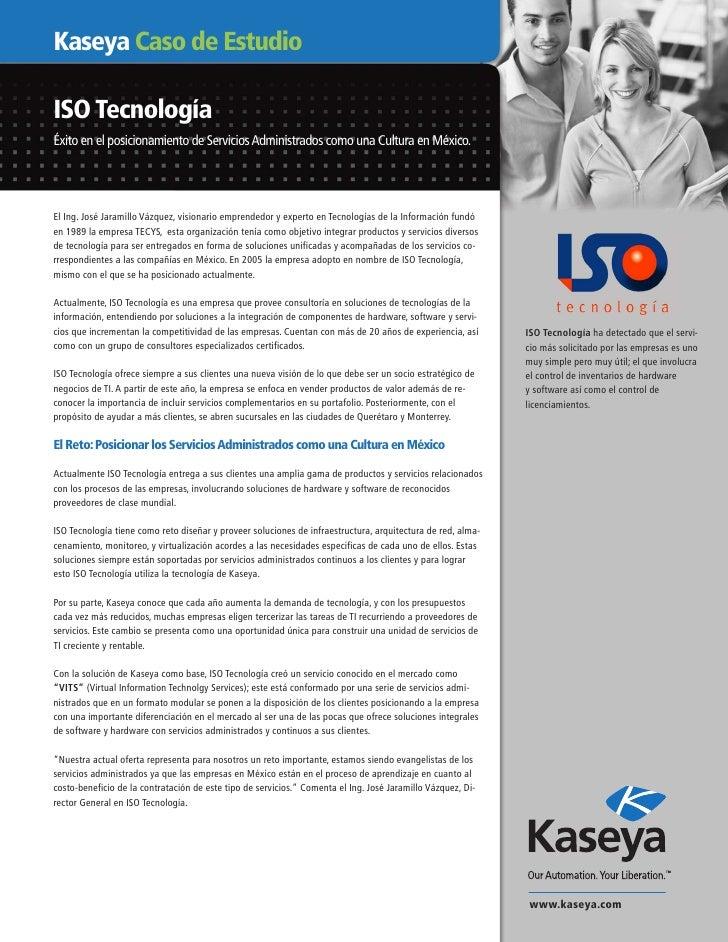 Kaseya Caso de EstudioISO TecnologíaÉxito en el posicionamiento de Servicios Administrados como una Cultura en México.El I...