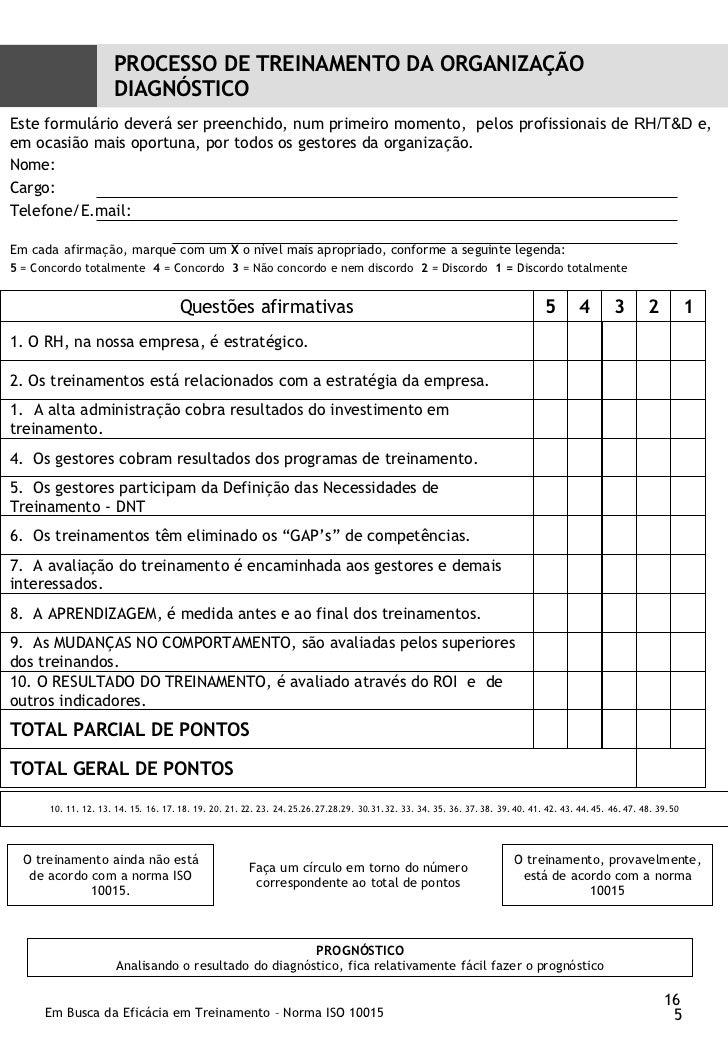PROCESSO DE TREINAMENTO DA ORGANIZAÇÃO DIAGNÓSTICO Este formulário deverá ser preenchido, num primeiro momento,  pelos pro...