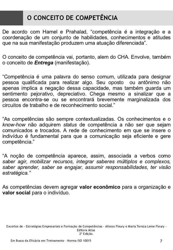 """<ul><li>De acordo com Hamel e Prahalad, """"competência é a integração e a coordenação de um conjunto de habilidades, conheci..."""
