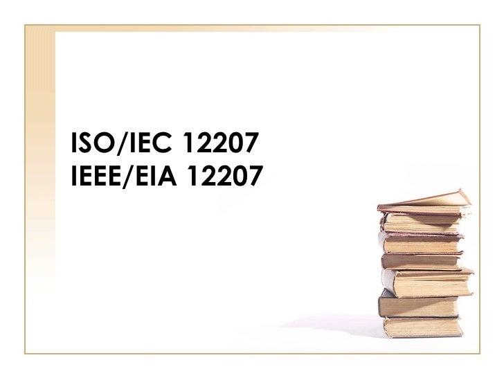 ISO/IEC 12207 IEEE/EIA 12207