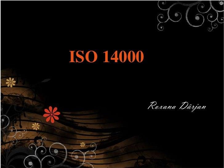 ISO 14000            Roxana Dârjan