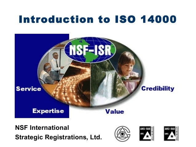 Introduction to ISO 14000NSF InternationalStrategic Registrations, Ltd.