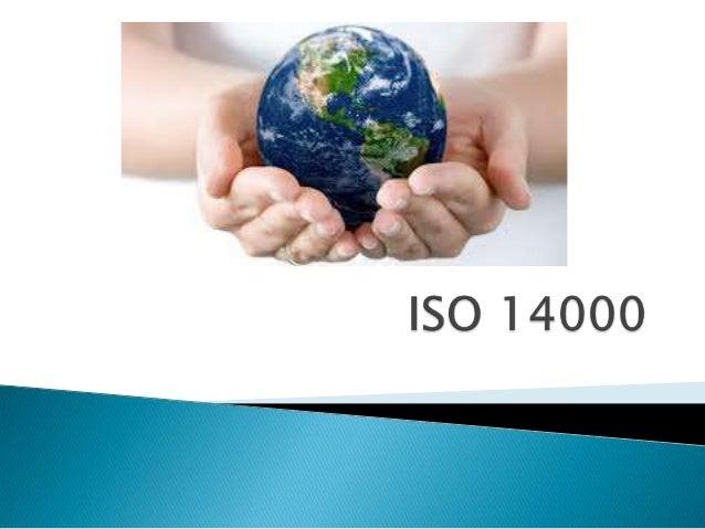     La norma ISO 14000 es una norma internacionalmente aceptada que expresa cómo establecer un Sistema de Gestión Ambien...