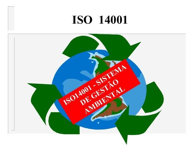 ISO14001 - SISTEMA DE GESTÃO AMBIENTAL ISO 14001