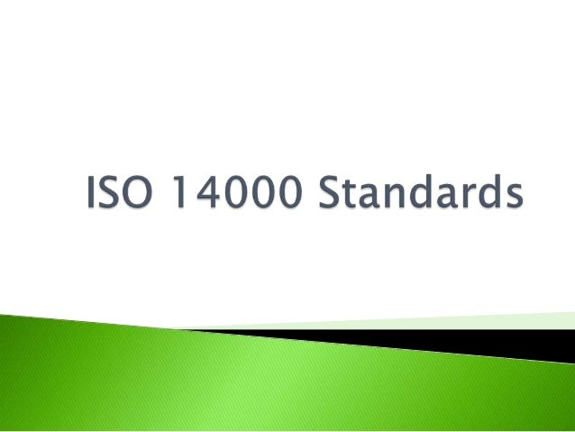 """ISO 14000 bears the potential to revolutionize the environmentalindustry, which historically operated on """"command AND con..."""