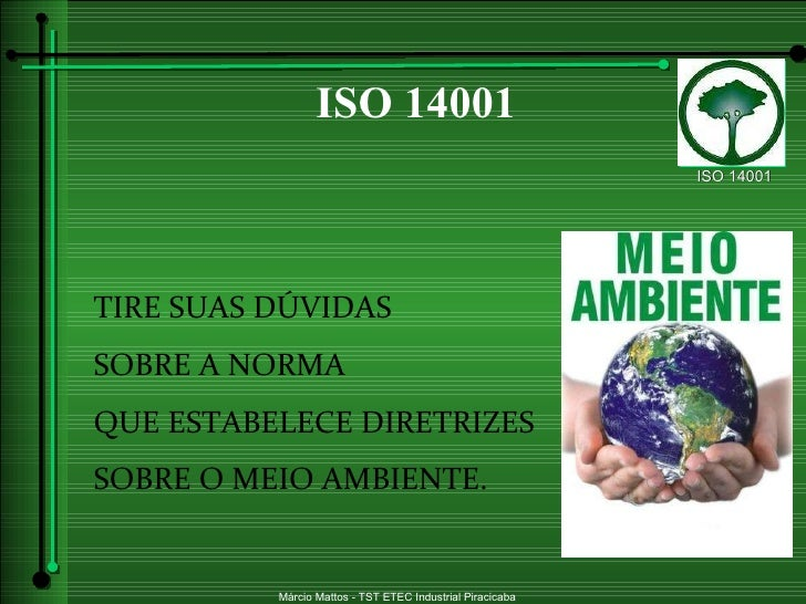 TIRE SUAS DÚVIDAS  SOBRE A NORMA QUE ESTABELECE DIRETRIZES  SOBRE O MEIO AMBIENTE. ISO 14001