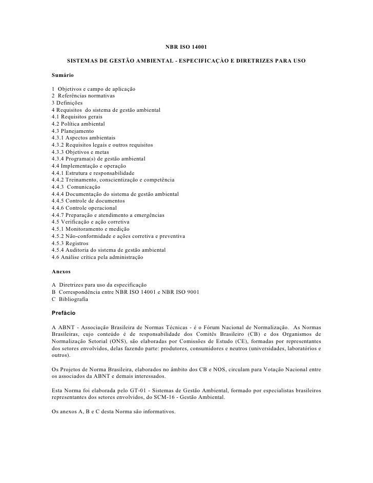 NBR ISO 14001      SISTEMAS DE GESTÃO AMBIENTAL - ESPECIFICAÇÀO E DIRETRIZES PARA USOSumário1 Objetivos e campo de aplicaç...