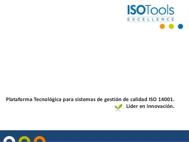 Plataforma Tecnológica para sistemas de gestión de calidad ISO 14001. Líder en innovación.