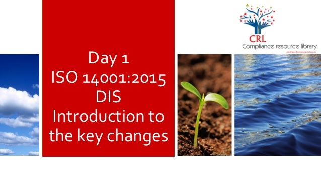 Day 1 ISO 14001:2015 DIS Introduction to the key changes