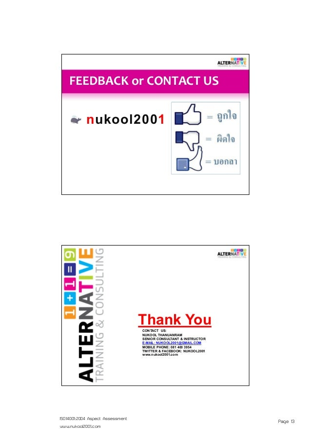 Page 13ISO14001:2004 Aspect Assessment www.nukool2001.com FEEDBACK or CONTACT US nukool2001 Thank You CONTACT US: NUKOOL T...