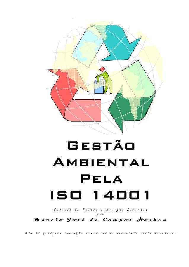 Gestão Ambiental Pela ISO 14001 C o l e ç ã o d e T e x t o s e A r t i g o s D i v e r s o s p o r M á r c i o J o s é d ...