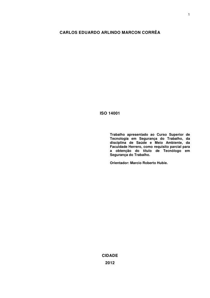 1CARLOS EDUARDO ARLINDO MARCON CORRÊA              ISO 14001                  Trabalho apresentado ao Curso Superior de   ...