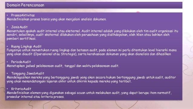 Domain Perencanaan • ProsesAktivitas Mendefinisikan proses bisnis yang akan menjalani analisis dokumen. • JenisAudit Menen...