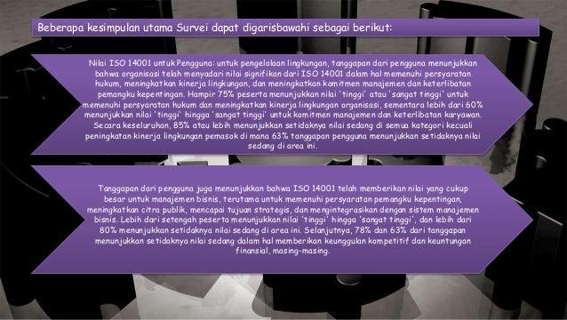 Nilai ISO 14001 untuk Pengguna: untuk pengelolaan lingkungan, tanggapan dari pengguna menunjukkan bahwa organisasi telah m...