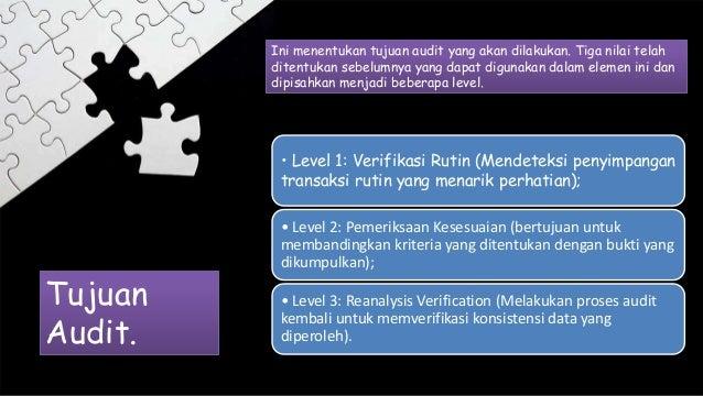 Tujuan Audit. Ini menentukan tujuan audit yang akan dilakukan. Tiga nilai telah ditentukan sebelumnya yang dapat digunakan...