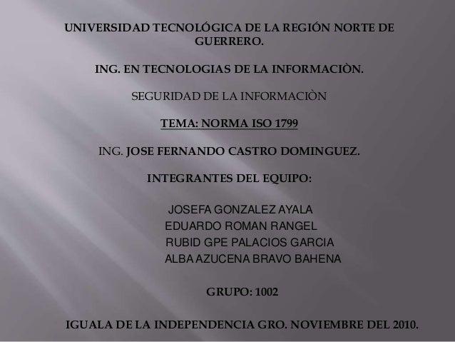 UNIVERSIDAD TECNOLÓGICA DE LA REGIÓN NORTE DE GUERRERO. ING. EN TECNOLOGIAS DE LA INFORMACIÒN. SEGURIDAD DE LA INFORMACIÒN...