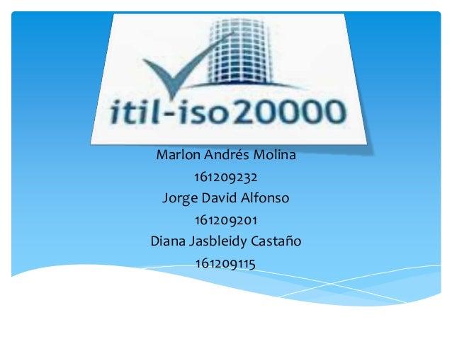 Marlon Andrés Molina161209232Jorge David Alfonso161209201Diana Jasbleidy Castaño161209115