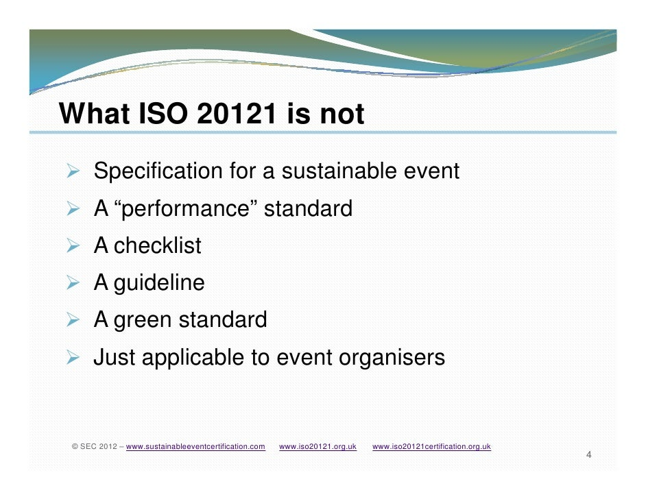 iso 20121 Iso 20121, sustainable event management systems the event management is a very complicated task as it takes a lot of responsibilities to conduct an event successfully.