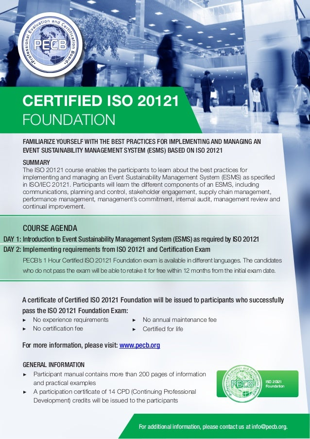 CERTIFIED ISO 20121 FOUNDATION FAMILIARIZE YOURSELF WITH THE BEST PRACTICES FOR IMPLEMENTING AND MANAGING AN EVENT SUSTAIN...
