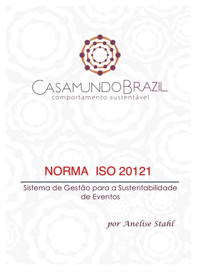 Sistema de Gestão para a Sustentabilidade de Eventos por Anelise Stahl NORMA ISO 20121