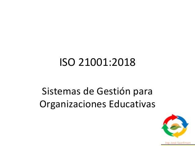 ISO 21001:2018 Sistemas de Gestión para Organizaciones Educativas